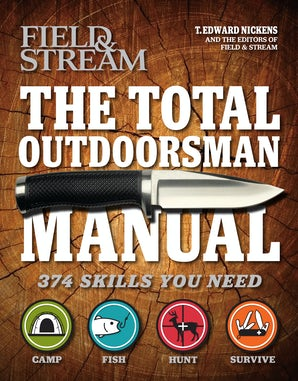 The Total Outdoorsman Manual (Field & Stream) Paperback  by T. Edward Nickens