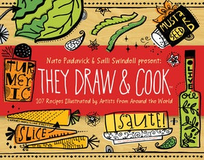 They Draw and Cook Hardcover  by Nate Padavick