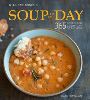 Soup of the Day (Williams-Sonoma) Hardcover  by Kate McMillan