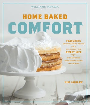 Home Baked Comfort (Williams-Sonoma) Hardcover  by Kim Laidlaw