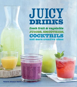 Juicy Drinks Hardcover  by Valerie Aikman-Smith