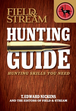 Field & Stream Skills Guide: Hunting Paperback  by T. Edward Nickens