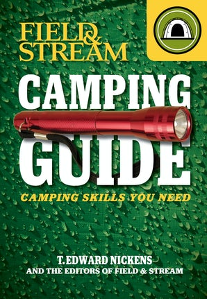 FIELD & STREAM SKILLS GUIDE: CAMPING Paperback  by NICKENS, T. EDWARD