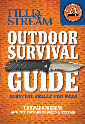 FIELD & STREAM OUTDOOR SURVIVAL GUIDE Paperback  by NICKENS, T. EDWARD