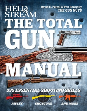 The Total Gun Manual (Field & Stream) Hardcover  by Phil Bourjaily