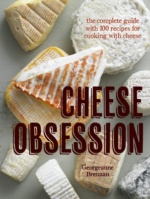 Cheese Obsession Paperback  by Georgeanne Brennan