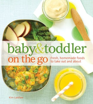 Baby and Toddler On the Go Cookbook Hardcover  by Kim Laidlaw
