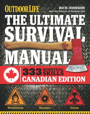 The Ultimate Survival Manual Canadian Edition (Outdoor Life)