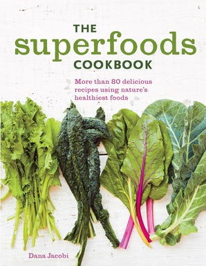 The Superfoods Cookbook Paperback  by Dana Jacobi