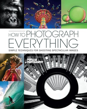 HOW TO PHOTOGRAPH EVERYTHING (POPULAR PHOTOGRAPHY) Hardcover  by THE EDITORS OF POPULAR PH,