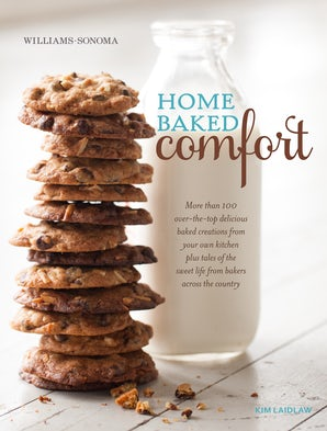 Home Baked Comfort (Williams-Sonoma) (revised) Hardcover  by Kim Laidlaw
