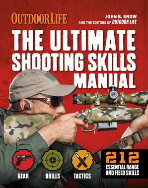 The Ultimate Shooting Skills Manual Paperback  by The Editors of Outdoor Life