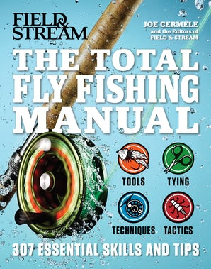 The Total Fly Fishing Manual Paperback  by Joe Cermele
