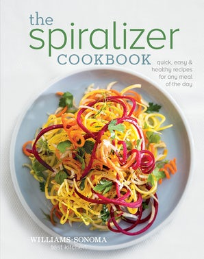 SPIRALIZER COOKBOOK Hardcover  by Test Kitchen, WILLIAMS-SONOMA