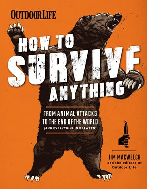 HOW TO SURVIVE ANYTHING Hardcover  by MACWELCH, TIM