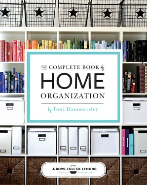 COMPLETE BOOK OF HOME ORGANIZATION Flexicover  by ABOWLFULLOFLEMONS.NET,