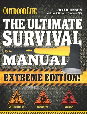 The Ultimate Survival Manual (Outdoor Life Extreme Edition) Paperback  by Rich Johnson
