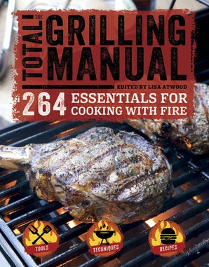 The Total Grilling Manual Paperback  by Lisa Atwood