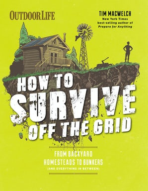 How to Survive Off the Grid Paperback  by Tim MacWelch