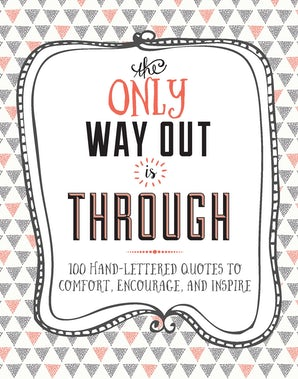The Only Way Out is Through Hardcover  by Lisa Westdale