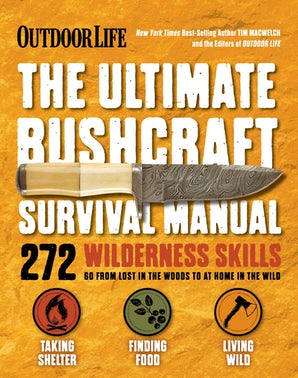 The Ultimate Bushcraft Survival Manual Paperback  by Tim MacWelch