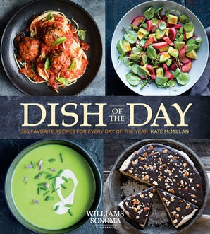 Dish of the Day (Williams Sonoma) Hardcover  by Kate McMillan
