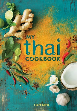 My Thai Cookbook Hardcover  by Tom Kime