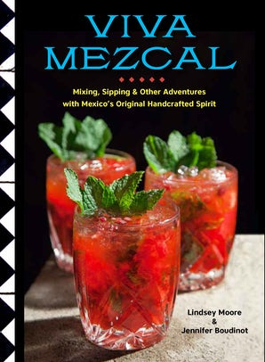 VIVA MEZCAL Hardcover  by MOORE, LINDSEY