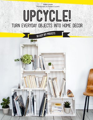 Upcycle! Paperback  by Sonia Lucano