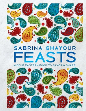 FEASTS Hardcover  by GHAYOUR, SABRINA