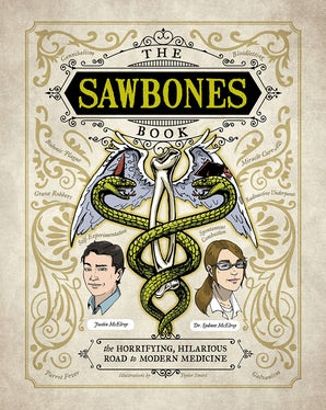The Sawbones Book Hardcover  by Justin McElroy