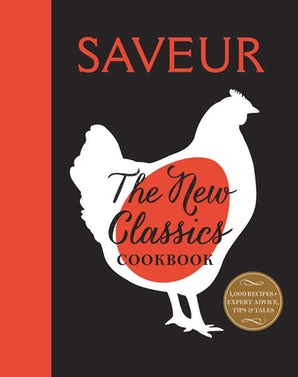SAVEUR: THE NEW CLASSICS COOKBOOK (PAPERBACK EDITION)
