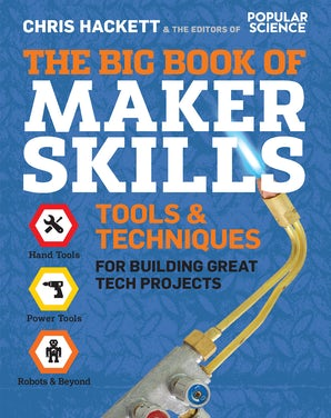 The Big Book of Maker Skills Paperback  by Chris Hackett