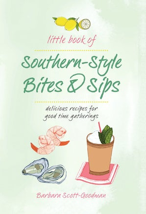 LITTLE BOOK OF SOUTHERN STYLE: BITES & SIPS