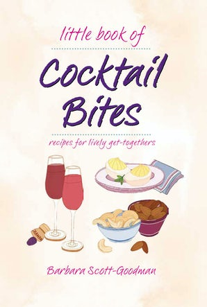 Little Book of Cocktail Bites Hardcover  by Barbara Scott Goodman