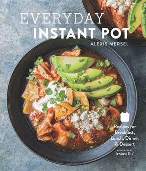 Everyday Instant Pot Hardcover  by Alexis Mersel