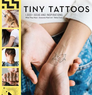 Tiny Tattoos: 1,000+ Ideas and Inspirations