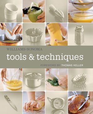 WILLIAMS-SONOMA TOOLS & TECHNIQUES Hardcover  by KELLER, THOMAS